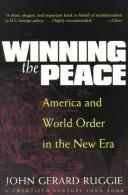 Winning the Peace by John Gerard Ruggie