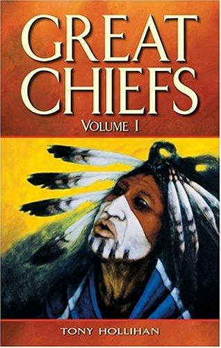 Great Chiefs Volume I by Tony Hollihan