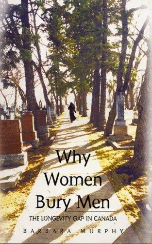 Why Women Bury Men by Barbara Murphy