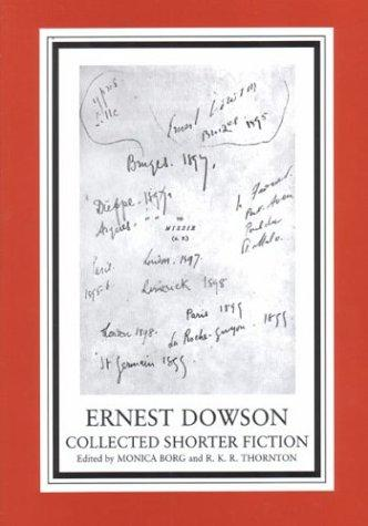 Collected shorter fiction by Ernest Christopher Dowson