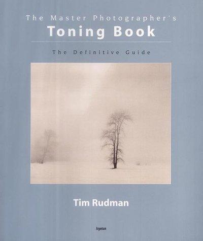 The Master Photographer's Toning Course by Tim Rudman