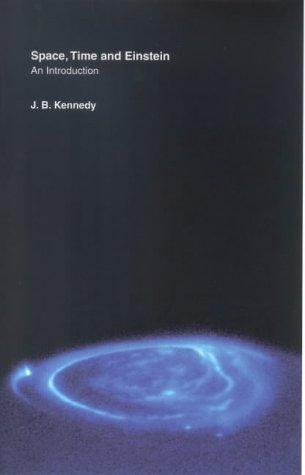 SPACE, TIME AND EINSTEIN by J.B. KENNEDY