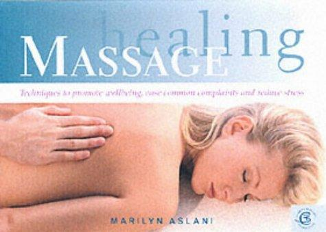 Healing Massage by Marilyn Aslani