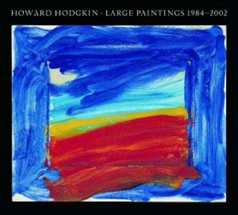 Howard Hodgkin by Richard Kendall, Rosenblum, Robert.
