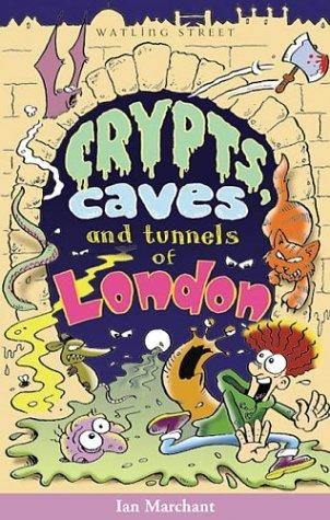 Crypts, Caves, and Tunnels of London (Of London Series) by Ian Marchant