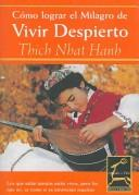 Como Lograr El Milagro De Vivir Despierto / The Miracle of Mindfulness (Aprender a Vivir / Learning to Live) by Thich Nhat Hanh