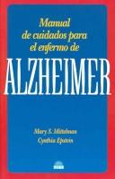 Manual De Cuidados Para El Enfermo De Alzheimer / The Alzheimer's Health Care Handbook (Manuales Para La Salud / Health Manuals) by Mary S. Mittelman, Cynthia Epstein