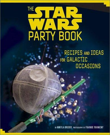 The Star Wars Party Book by Mikyla Bruder