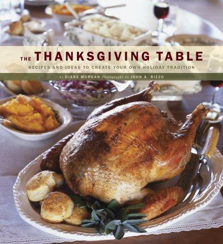 Image 0 of The Thanksgiving Table: Recipes and Ideas to Create Your Own Holiday Tradition