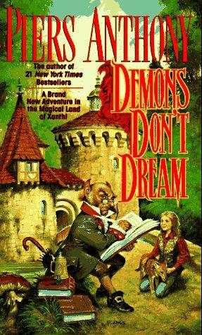 Demons Don't Dream (Xanth) by Piers Anthony