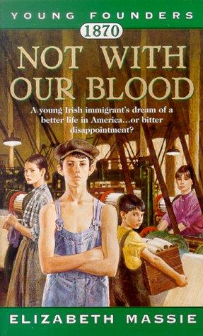 1870: Not With Our Blood by Elizabeth Massie