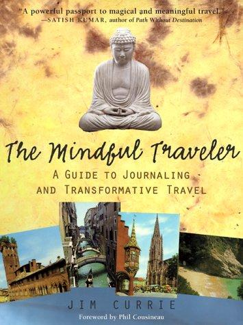 The mindful traveler by J. D. Currie