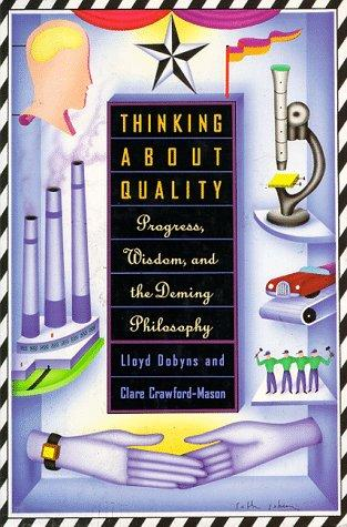 Thinking about quality by Lloyd Dobyns