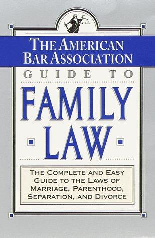 The ABA Guide to Family Law by American Bar Association., ABA