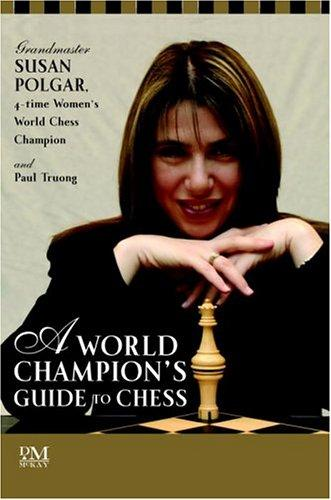 A World Champion's Guide to Chess by Susan Polgar, Paul Truong
