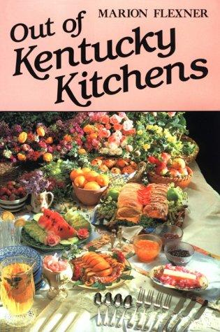 Out of Kentucky kitchens by Flexner, Marion W.