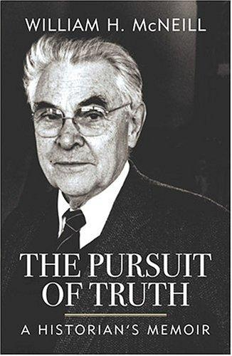 The pursuit of truth by William Hardy McNeill