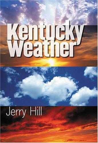 Kentucky Weather by Jerry D. Hill
