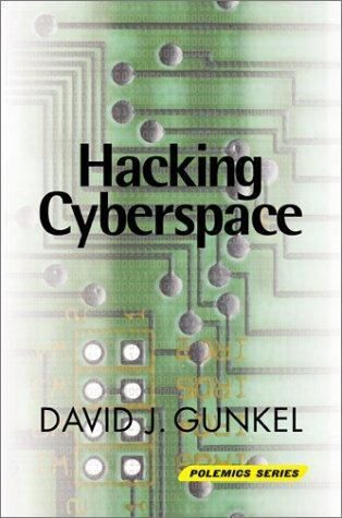 Hacking Cyberspace David J. Gunkel