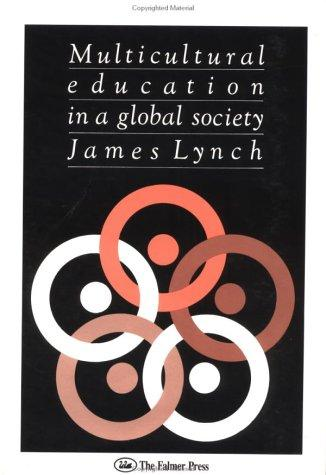 Multicultural education in a global society by James Lynch