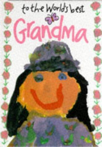 To the World's Best Grandma (The World's Best) by Helen Exley