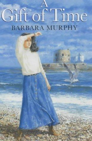 A Gift of Time by Barbara Murphy