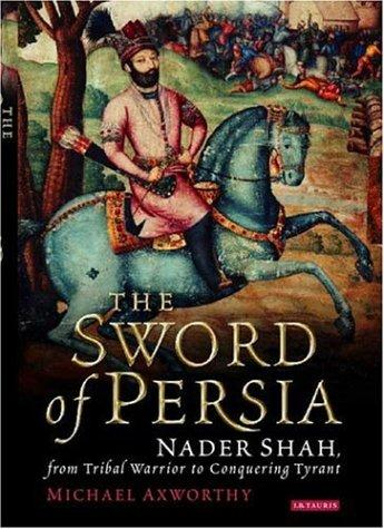The Sword of Persia by Michael Axworthy