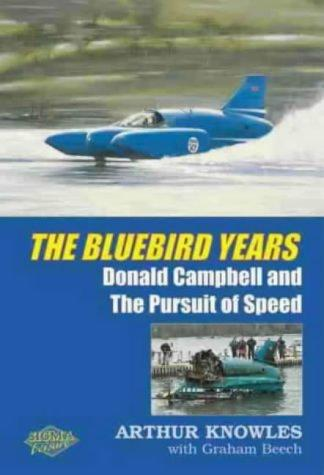 The Bluebird Years by Arthur Knowles