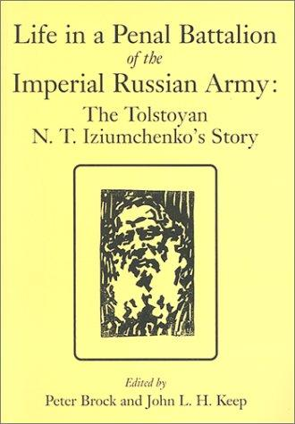 Life in a penal battalion of the Imperial Russian Army by N. T. Izi͡umchenko