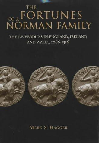 The fortunes of a Norman family by Mark S. Hagger