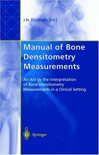 Manual of Bone Densitometry Measurements by John N. Fordham