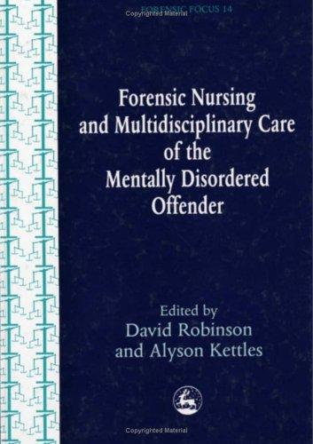 Nursing and multidisciplinary care of the mentally disordered offender by