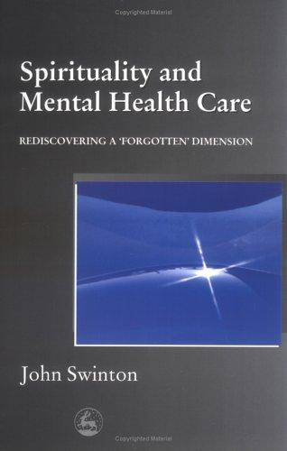 Spirituality and Mental Health Care: Rediscovering a 'Forgotten' Dimension