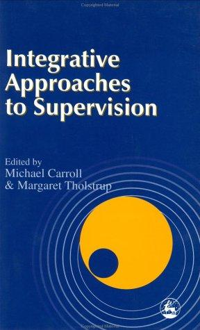 Integrative approaches to supervision by