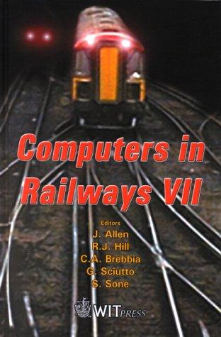 Computers in railways VII by International Conference on Computers in Railways (7th 2000 Bologna, Italy)