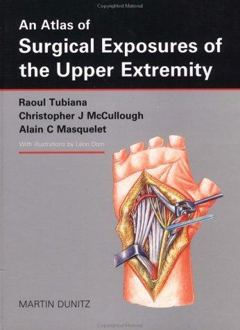 An Atlas of Surgical Exposures of the Upper Extremity by Alain Masquelet