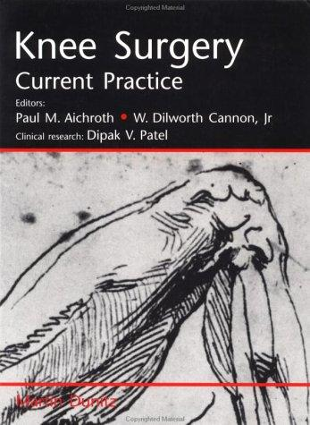 Knee Surgery by Paul M Aichroth