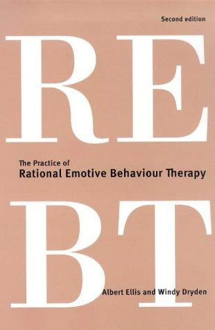 The Practice of Rational Emotive Behaviour Therapy by Albert Ellis