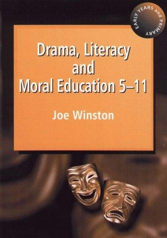 Drama Literacy Moral Educ 5-11 by Joe Winston