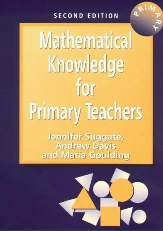 Mathematical Knowledge for Primary Teachers by Jennife Suggate