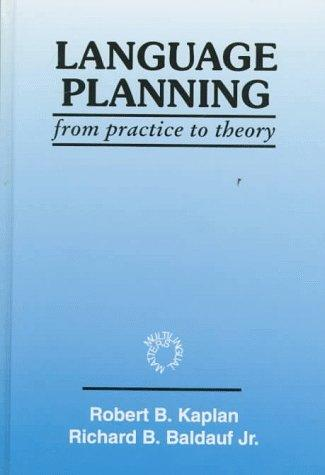 Language planning from practice to theory by Robert B. Kaplan