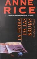 La hora de las brujas (The Witching Hour) by Anne Rice