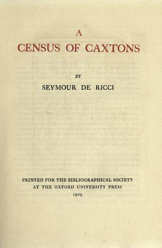 A census of Caxtons by Ricci, Seymour de