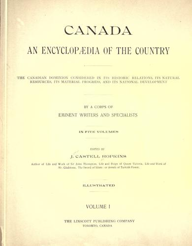 Canada, an encyclopaedia of the country by J. Castell Hopkins