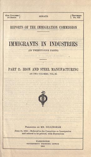 Immigrants in industries by United States. Immigration Commission (1907-1910)