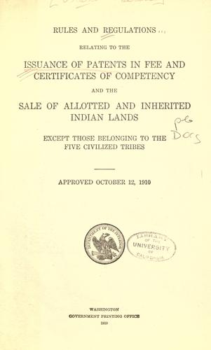 Rules and regulations relating to the issuance of patents in fee and certificates of competency and the sale of allotted and inherited Indian lands by
