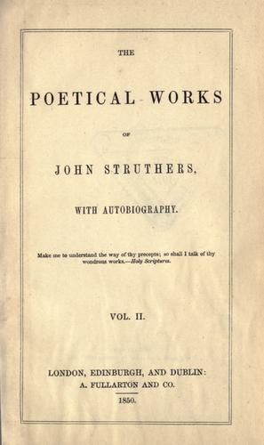 The poetical works of John Struthers, with autobiography by