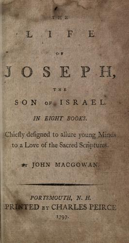 The life of Joseph, the son of Israel