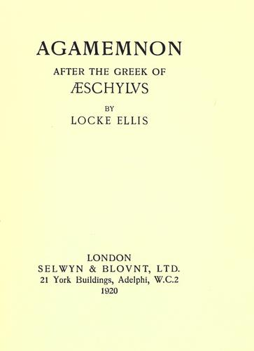 Agamemnon after the Greek of Aeschylvs by Aeschylus