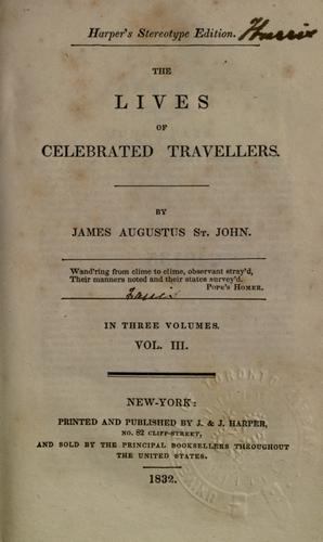 The lives of celebrated travellers by St. John, James Augustus